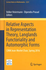 Relative Aspects in Representation Theory, Langlands Functoriality and Automorphic Forms (CIRM Jean-Morlet Chair, Spring 2016)