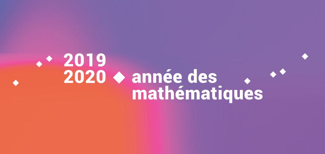 2019-2020 année des mathématiques