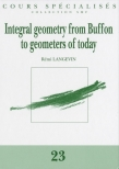 Integral geometry from Buffon to geometers of today