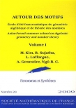 Autour des motifs. Asian-French summer school on algebraic geometry and number theory. Volume I