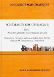 Schémas en groupes, (SGA 3, Tome I) (Propriétés générales des schémas en groupes) Séminaire de Géométrie Algébrique du Bois Marie 1962-1964
