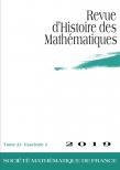 Revue d'histoire des mathématiques, volume 25, fascicule 2