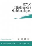 Revue d'histoire des mathématiques, volume 26, fascicule 1