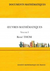 Œuvres mathématiques de René Thom (Volume I)