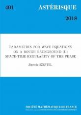 Parametrix pour l'équation des ondes sur un espace-temps peu régulier III: régularité espace-temps de la phase