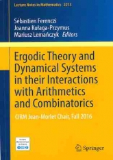 Ergodic Theory and Dynamical Systems in their Interactions with Arithmetics and Combinatorics (CIRM Jean-Morlet Chair, Fall 2016)