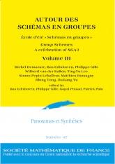 AUTOUR DES SCHÉMAS EN GROUPES, École d'été «Schémas en groupes», Group Schemes, A celebration of  SGA3 ,  Volume III