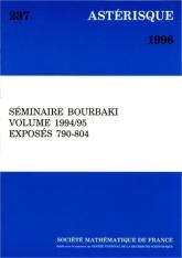 Séminaire Bourbaki, volume 1994/1995, exposés 790-804