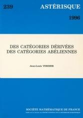 Des catégories dérivées des catégories abéliennes