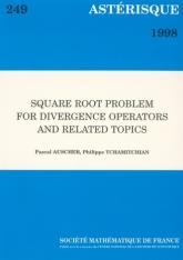 Problème de la racine carrée pour les opérateurs sous forme divergente et sujets connexes