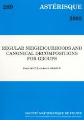 Voisinages réguliers et décompositions canoniques pour les groupes