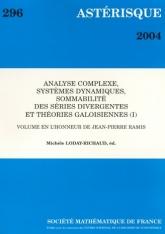 Analysecomplexe, systèmesdynamiques, sommabilité dessériesdivergentes etthéoriesgaloisiennes(I) Volume en l'honneur de Jean-PierreRamis
