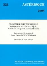 Géométrie différentielle, physique mathématique, mathématiques et société (I) Volume en l'honneur de Jean Pierre Bourguignon