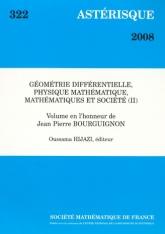 Géométrie différentielle, physique mathématique, mathématiques et société (II) Volume en l'honneur de Jean Pierre Bourguignon