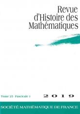 Revue d'histoire des mathématiques, volume 25, fascicule 1
