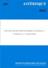 Sur les conjectures de Gross et Prasad (Volume II)