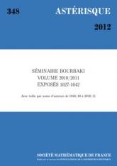 Séminaire Bourbaki, volume 2010/2011, exposés 1027-1042