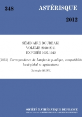 Exposé Bourbaki 1031 : Correspondance de Langlands $p$-adique, compatibilité local-global et applications d'après Colmez, Emerton, Kisin, ...