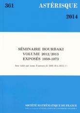 Séminaire Bourbaki, volume 2012/2013, exposés 1059-1073