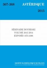 Séminaire Bourbaki, volume 2013/2014, exposés 1074-1088
