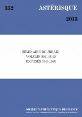 Séminaire Bourbaki, volume 2011/2012, exposés 1043-1058