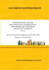 Cohomologie locale des faisceaux cohérents et théorèmes de Lefschetz locaux et globaux (SGA 2) Séminaire de Géométrie Algébrique duBoisMarie 1962