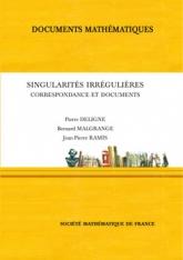 Singularités irrégulières Correspondance et documents