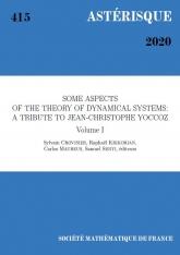 Quelques aspects de la théorie des systèmes dynamiques : un hommage à Jean-Christophe Yoccoz (volume I)